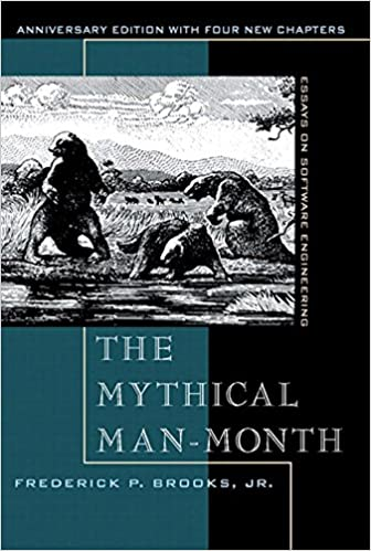 Mythical Man-Month - Essays on Software Engineering - Frederick Brooks Jr