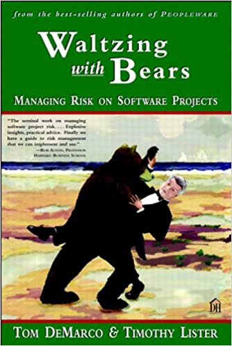 Waltzing with Bears - Managing Risk on Software Projects