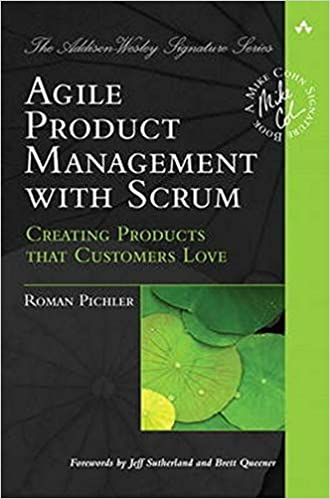 Agile Product Management with Scrum - Creating Products that Customers Love