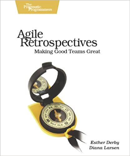 Agile Retrospectives - Making Good Teams Great