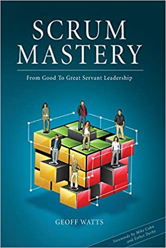 Scrum Mastery - From Good To Great Servant-Leadership