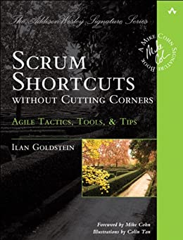 Scrum Shortcuts without Cutting Corners - Agile Tactics, Tools, & Tips by Ilan Goldstein