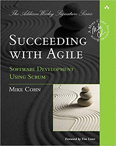 Succeeding with Agile - Software Development Using Scrum