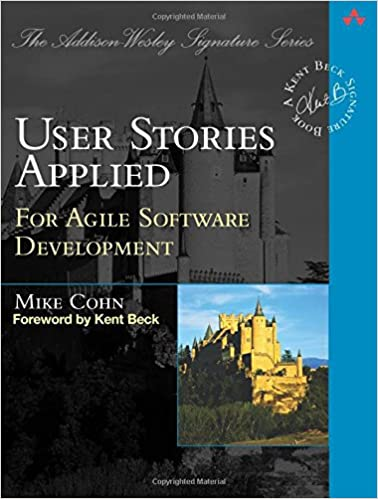 User Stories Applied - For Agile Software Development by Mike Cohn