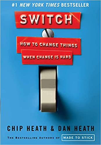2010 Switch - How to Change Things When Change Is Hard - Chip Heath, Dan Heath