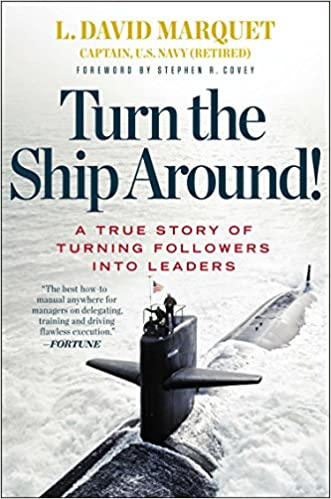 2013 Turn the Ship Around - A True Story of Turning Followers into Leaders