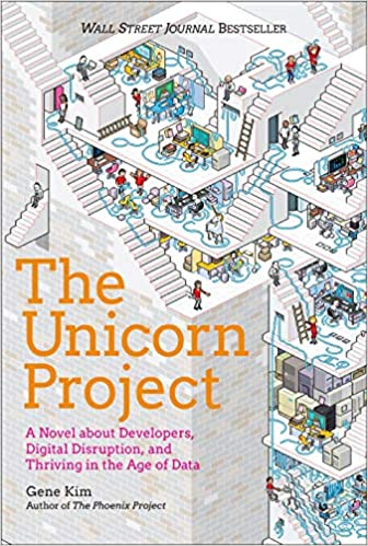2019 The Unicorn Project - A Novel about Developers, Digital Disruption, and Thriving in the Age of Data - Gene Kim.jpg
